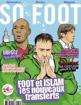La Une du journal Sofoot en mai 2006 était consacrée au succès de l'islam dans le foot français
