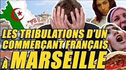 Les tribulations d'un commerçant français à Marseille