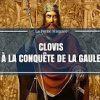 La petite histoire : Clovis à la conquête de la Gaule