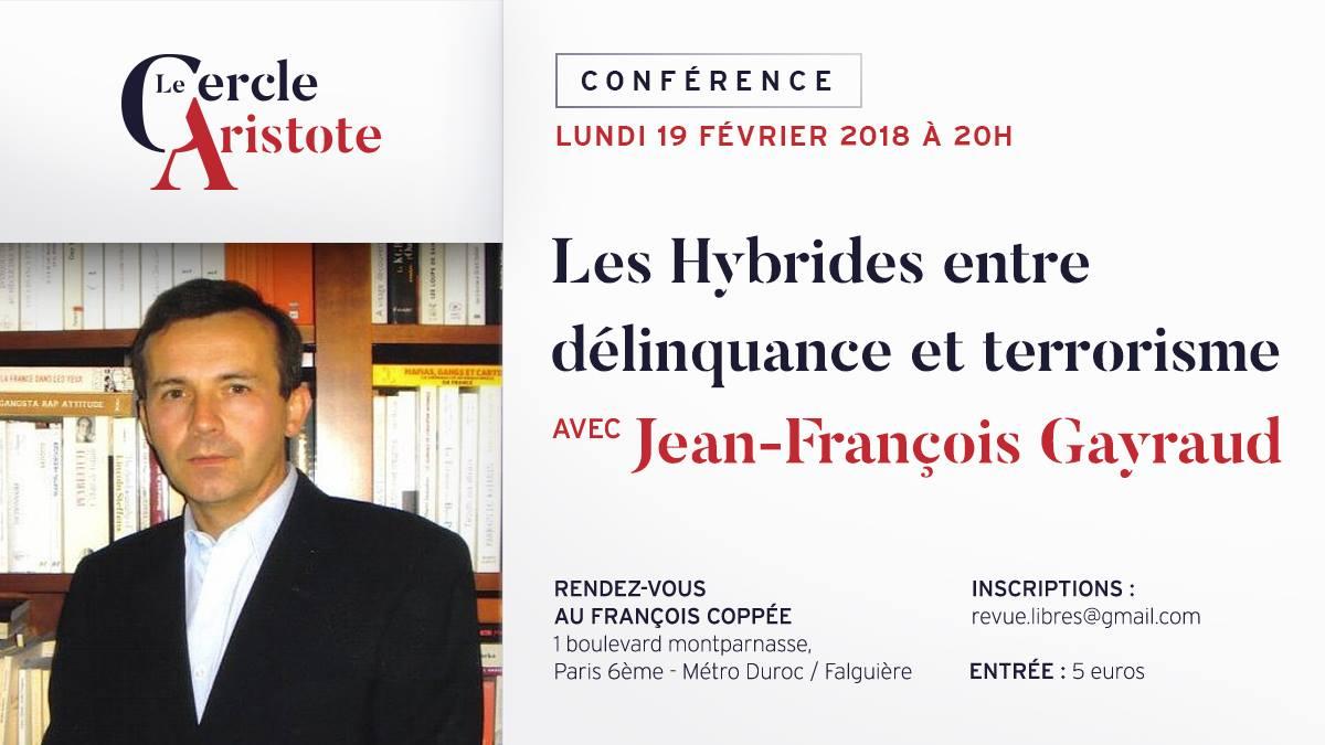 """Conférence de Jean-François Gayraud : """"Les Hybrides entre délinquance et terrorisme"""""""