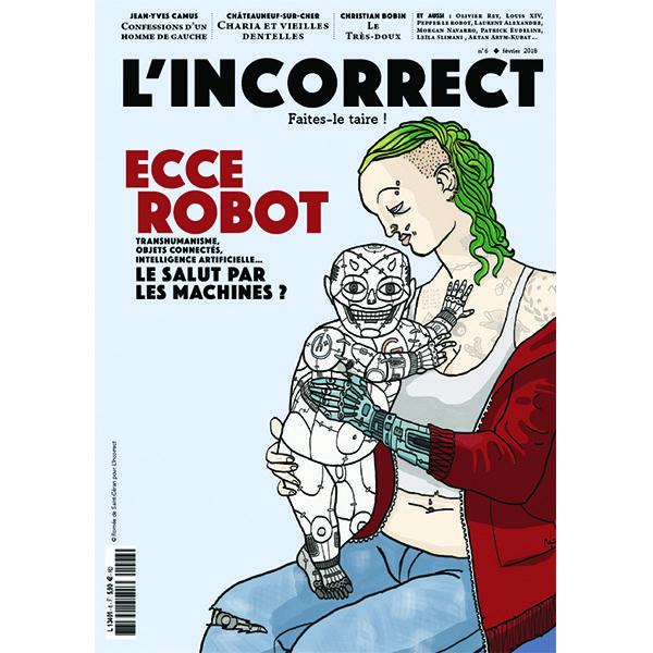 """""""L'Incorrect"""" n°6 en vente dans toutes les bonnes maisons de la presse"""