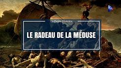 [La petite histoire] La tragédie du radeau de la Méduse