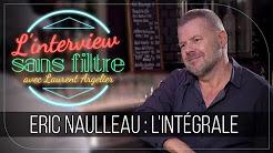 Eric Naulleau : Zemmour, Angot, Ruquier, Hanouna, De Haas… Il balance sans filtre !