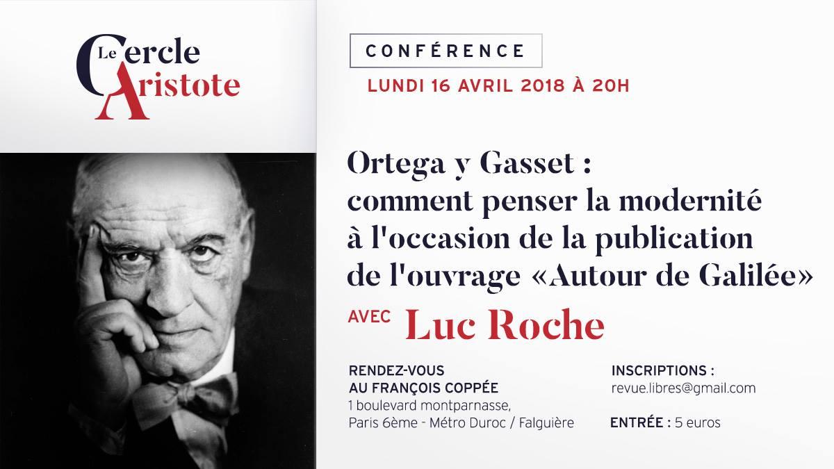 Luc Roche : Ortega Y Gasset Penser la modernité
