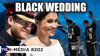 I-Média #202 / Mariage princier : tradition, modernisme et racialisme