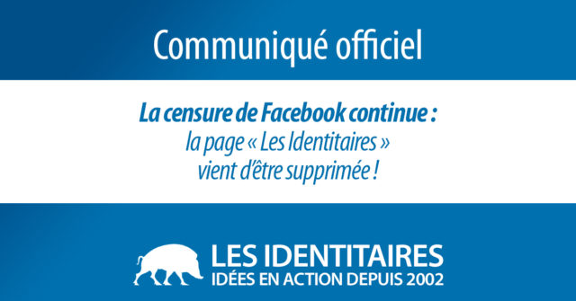 La censure de Facebook continue : la page « Les Identitaires » vient d'être supprimée