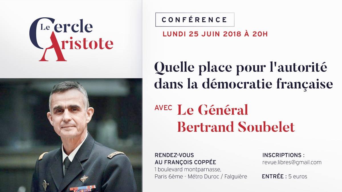 """Conférence du Général Bertrand Soubelet : """"Quelle place pour l'autorité dans la démocratie française?"""""""