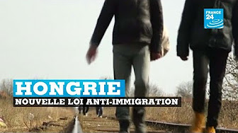 Hongrie : une nouvelle loi anti-invasion migratoire