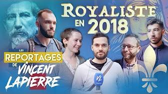 Les reportages de Vincent Lapierre : royalistes en 2018 (vidéo)