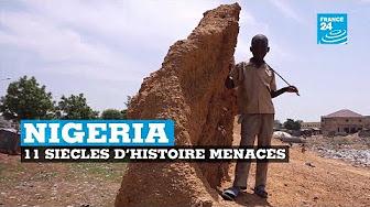 11 siècles d'histoire menacés au Nigeria