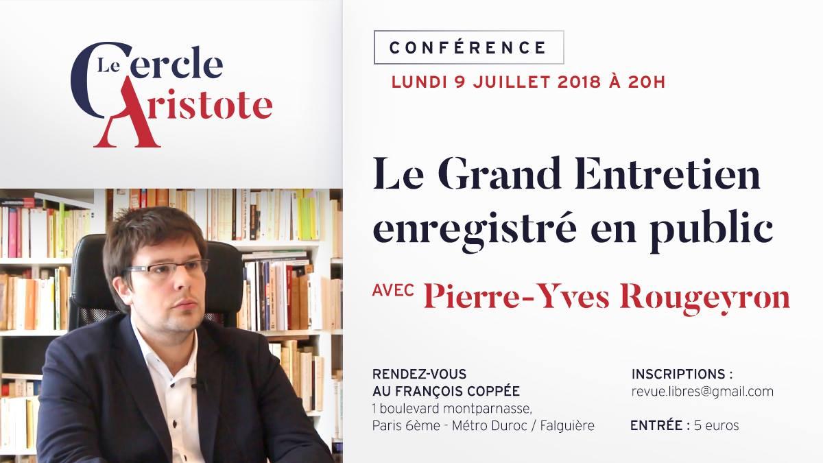 Dernière conférence : Grand Entretien avec Pierre-Yves Rougeyron