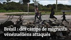 Des camps de clandestins vénézuéliens attaqués au Brésil