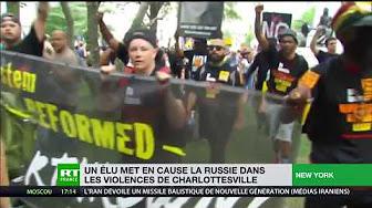 Il y a un an, les affrontements de Charlottesville : la Russie accusée !