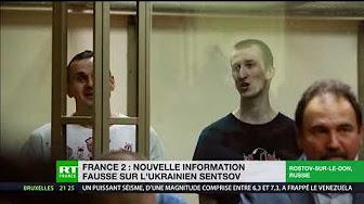 Oleg Sentsov : quand France 2 fait dans la désinformation