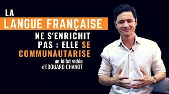 La langue française ne s'enrichit pas : elle se communautarise !