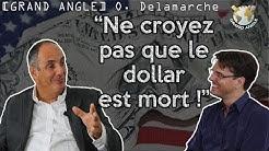 """Olivier Delamarche : """"Ne croyez pas que le dollar est mort !"""""""