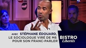 """""""Bistro Libertés"""" avec Stéphane Édouard, le sociologue viré de M6 pour son franc-parler"""