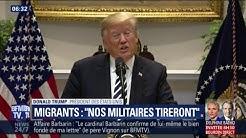 """Caravane de clandestins : """"nos militaires tireront"""" prévient Donald Trump"""