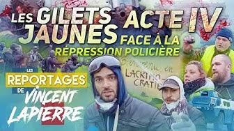 La répression des Gilets Jaunes, Acte IV (Les Reportages de Vincent Lapierre)