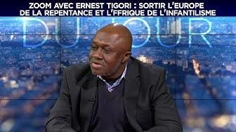 Ernest Tigori : Sortir l'Europe de la repentance et l'Afrique de l'infantilisme
