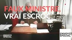 Faux ministre, vrai escroc (REPORTAGE)