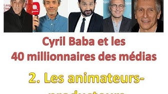 Cyril Baba et les 40 millionnaires des médias 2. Les animateurs producteurs
