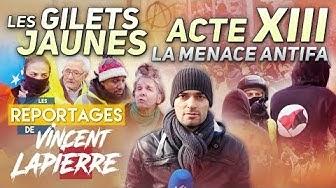 Gilets jaunes : La menace antifa, acte XIII (Les Reportages de Vincent Lapierre)