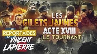 Les Gilets Jaunes : Le Tournant, Acte XVIII (Les Reportages de Vincent Lapierre)