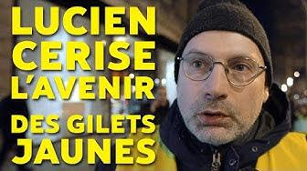 Réflexions sur l'avenir des Gilets Jaunes (Lucien Cerise)
