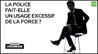 """""""Interdit d'interdire"""" (Frédéric Taddeï) : La police fait-elle un usage excessif de la force ? (DÉBAT)"""