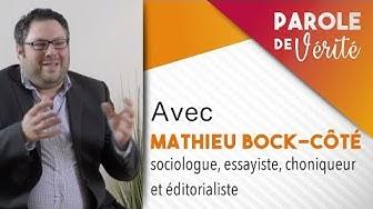 Parole de Vérité : Mais qui est donc Mathieu Bock-Côté ? (ENTRETIEN)