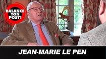 """Jean-Marie le Pen se confie en exclusivité dans """"Balance Ton Post"""" (VIDÉO)"""