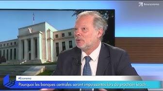 Philippe Béchade : Pourquoi les banques centrales seront impuissantes lors du prochain krach…