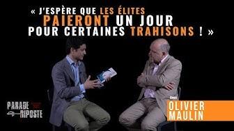 « J'espère que les élites paieront un jour pour certaines trahisons ! » (Olivier Maulin)
