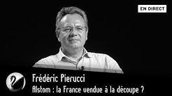 Alstom : la France vendue à la découpe ? (Frédéric Pierucci)