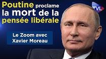 Vladimir Poutine proclame la mort de la pensée libérale (Xavier Moreau)