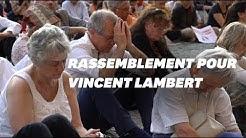 """Rassemblement pour Vincent Lambert : """"C'est comme rétablir la peine de mort"""" (VIDÉO)"""