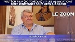 Vojtěch Filip (PC tchèque) : « Les associations dites citoyennes sont liées à Soros » (VIDÉO)
