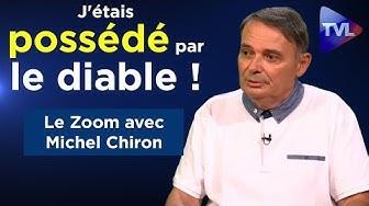"""Témoignage : """"J'étais possédé par le diable !"""" (Michel Chiron)"""