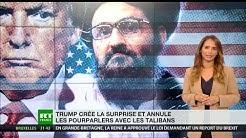 Afghanistan : Trump crée la surprise et annule les pourparlers avec les Talibans