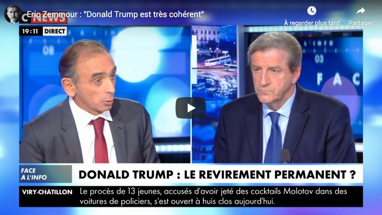 """Éric Zemmour : """"Donald Trump est très cohérent"""" (VIDÉO)"""