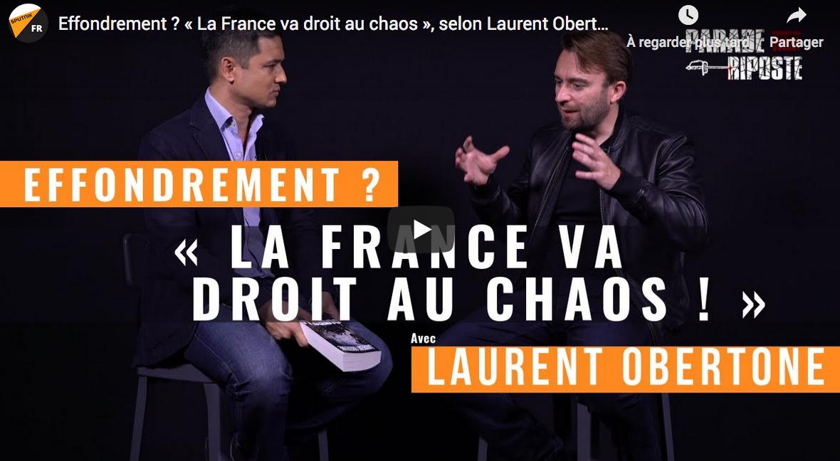 Effondrement ? « La France va droit au chaos » (Laurent Obertone)