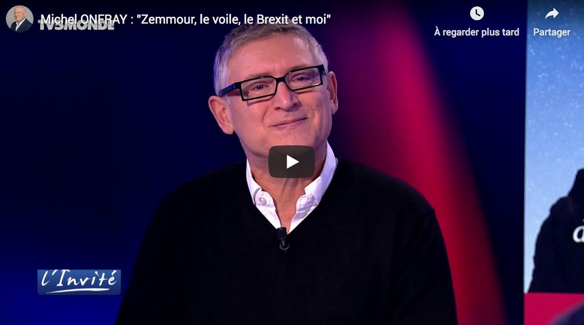 """Michel Onfray : """"Zemmour, le voile, le Brexit et moi"""" (VIDÉO)"""