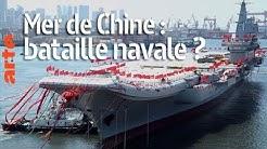 Mer de Chine : bataille navale ? (Le Dessous des cartes)