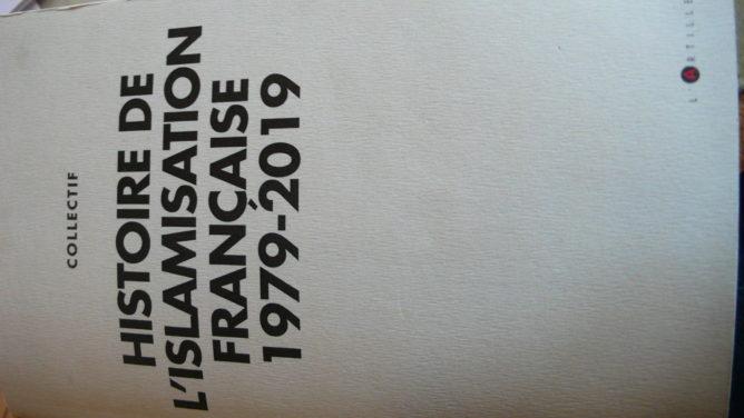 Livre L Histoire De L Islamisation Francaise De 1979 A 2019