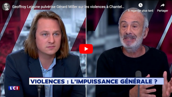 Geoffroy Lejeune pulvérise Gérard Miller sur les violences à Chanteloup-Les-Vignes (DÉBAT)