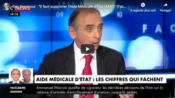"""Éric Zemmour : """"Il faut supprimer l'Aide Médicale d'État (AME)"""" (VIDÉO)"""