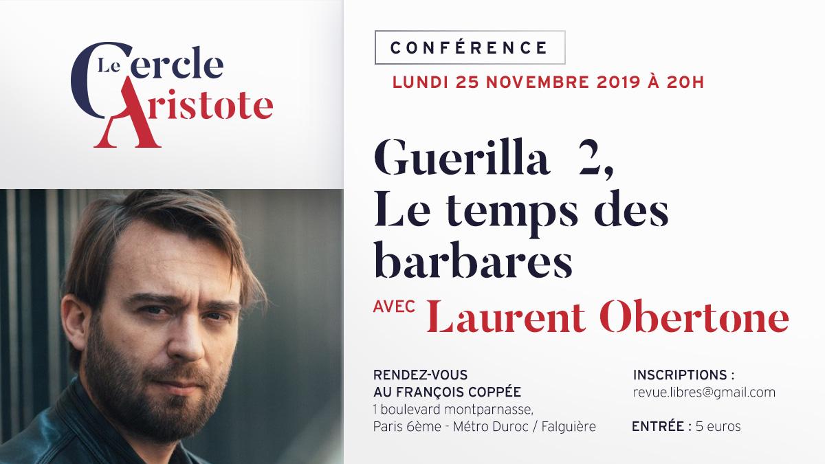 """Conférence de Laurent Obertone : """"Guerilla 2, Le temps des barbares"""" (lundi 25 novembre 2019)"""
