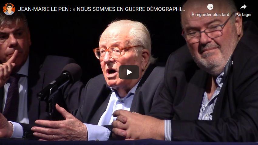Jean-Marie Le Pen : « Nous sommes en guerre démographique ! » (VIDÉO)