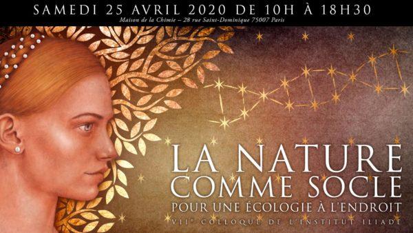 """Samedi 25 avril 2020 : """"La nature comme socle, pour une écologie à l'endroit"""" (VIIe colloque de l'Institut Illiade)"""